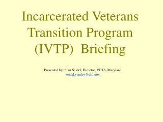Incarcerated Veterans  Transition Program  IVTP  Briefing