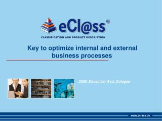 Key to optimize internal and external  business processes