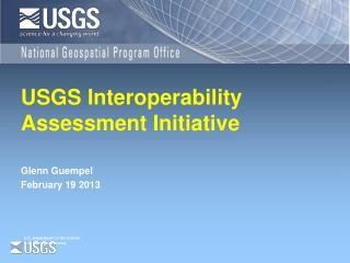 USGS Interoperability  Assessment Initiative