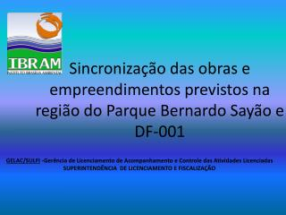 Sincronização das obras e empreendimentos previstos na região do Parque Bernardo Sayão e DF-001