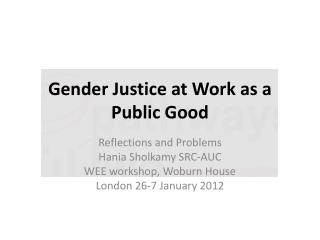 Gender Justice at Work as a Public Good