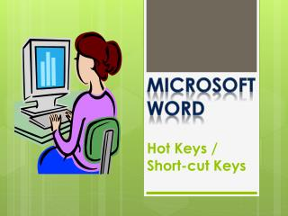 Hot Keys / Short-cut Keys