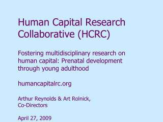 Human Capital Research Collaborative HCRC  Fostering multidisciplinary research on human capital: Prenatal development t