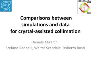 Comparisons between simulations and data  for crystal-assisted collimation