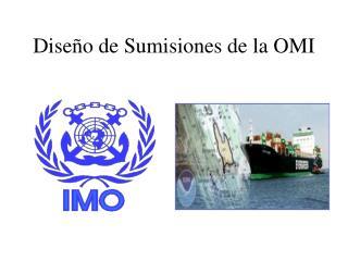 Dise o de Sumisiones de la OMI