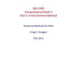 MA 5340 Computational Math II Part 5: Finite  Element Method