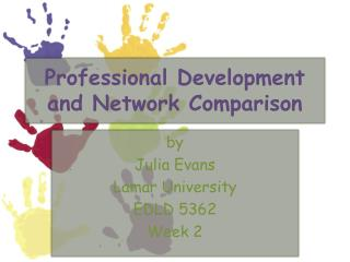 Professional Development and Network Comparison