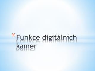 Funkce digitálních kamer