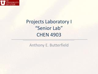 "Projects Laboratory I ""Senior Lab"" CHEN 4903"