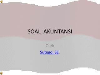 SOAL  AKUNTANSI