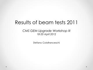 Results of beam tests 2011