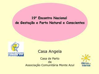 Casa Angela Casa de Parto da Associa ção Comunitária Monte Azul