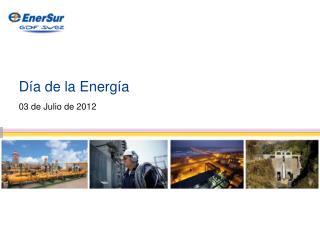 Día de la Energía 03 de Julio de 2012