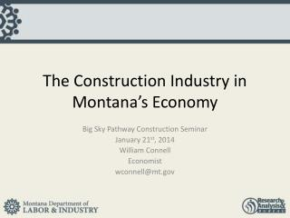 The Construction Industry in Montana�s Economy