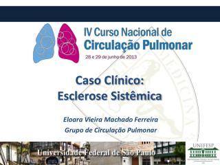 Caso Clínico:  Esclerose Sistêmica