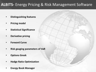ALBITS-  Energy Pricing & Risk Management Software Distinguishing features Pricing model