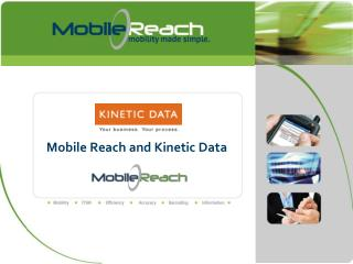 Mobile Reach  and Kinetic Data