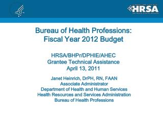 Janet Heinrich, DrPH, RN, FAAN Associate Administrator Department of Health and Human Services