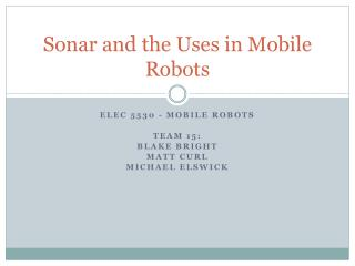 Sonar and the Uses in Mobile Robots