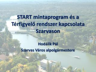 START mintaprogram és a Térfigyelő rendszer kapcsolata Szarvason