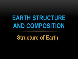 Earth structure and composition