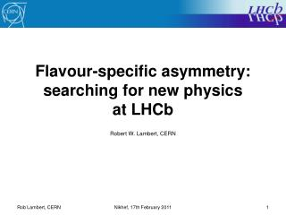 Flavour-specific asymmetry: searching for new physics  at LHCb