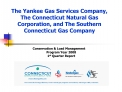 The Yankee Gas Services Company, The Connecticut Natural Gas Corporation, and The Southern Connecticut Gas Company