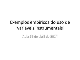 Exemplos empíricos do uso de variáveis instrumentais