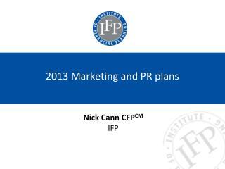 2013 Marketing and PR plans