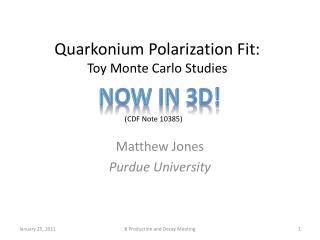 Quarkonium  Polarization Fit: Toy Monte Carlo Studies