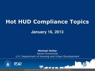 Hot HUD Compliance Topics January 16, 2013