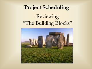 Reviewing  The Building Blocks