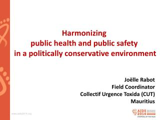 Harmonizing public  health  and public  safety  in a  politically  conservative  environment