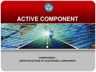 ACTIVE COMPONENT