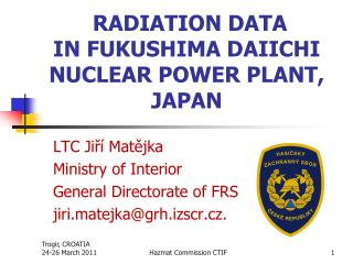 RADIATION DATA IN FUKUSHIMA DAIICHI NUCLEAR POWER PLANT, JAPAN