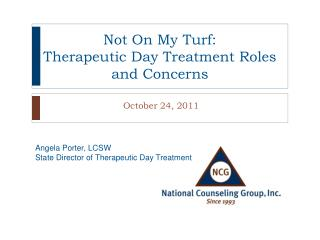 Not On My Turf: Therapeutic Day Treatment Roles and Concerns