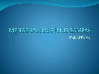 MENGENAL JENIS  JENIS  SAMPAH