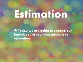 Estimation!!