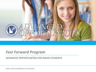 ADVANCED OPPORTUNITIES FOR IDAHO STUDENTS