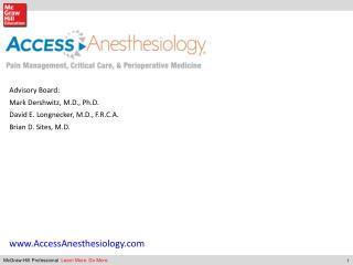Advisory Board: Mark Dershwitz, M.D., Ph.D. David E. Longnecker, M.D., F.R.C.A.