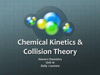 Chemical Kinetics & Collision Theory