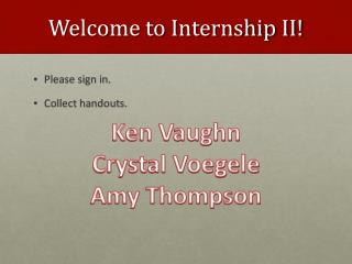 Welcome to Internship II!