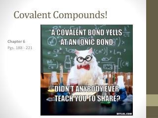Covalent Compounds!