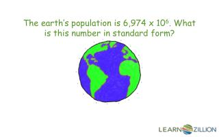 The earth's population is 6,974 x 10 6 . What is this number in standard form?