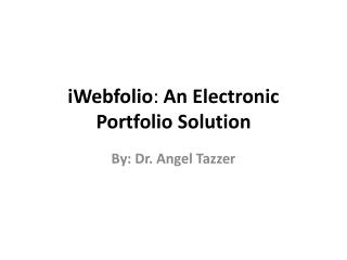 iWebfolio :  An Electronic Portfolio Solution