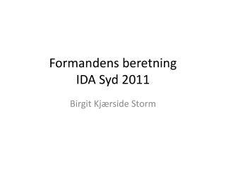 Formandens beretning IDA Syd 2011