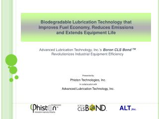 Biodegradable Lubrication Technology that Improves Fuel Economy, Reduces Emissions and Extends Equipment Life