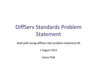 DiffServ  Standards  Problem  Statement