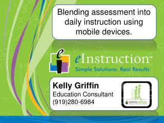 Kelly Griffin Education  Consultant (919)280-6984