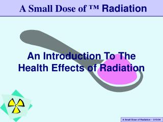 An Introduction To The Health Effects of Radiation